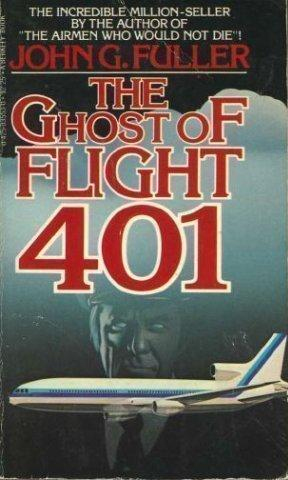 The Ghost of Flight 401 written by John Fuller