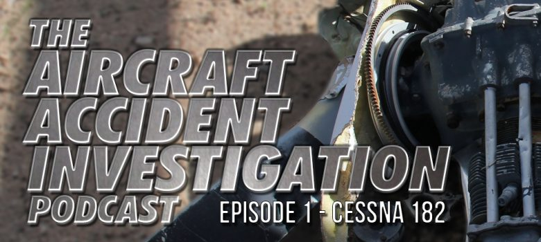 The Aircraft Accident Investigation Podcast