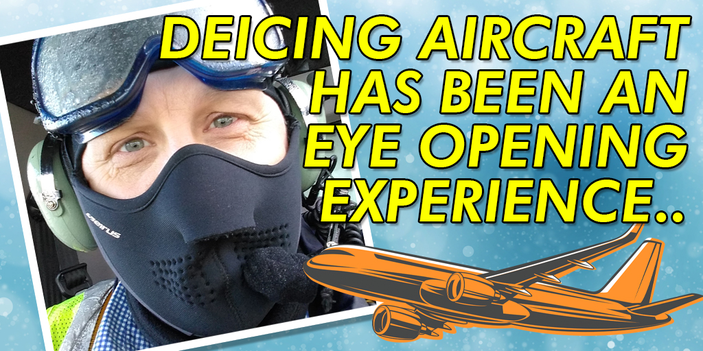 Deicing aircraft has been an eye opening experience
