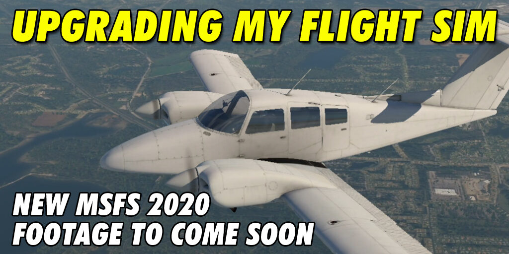 Upgrading from X-Plane 11 to MSFS 2020