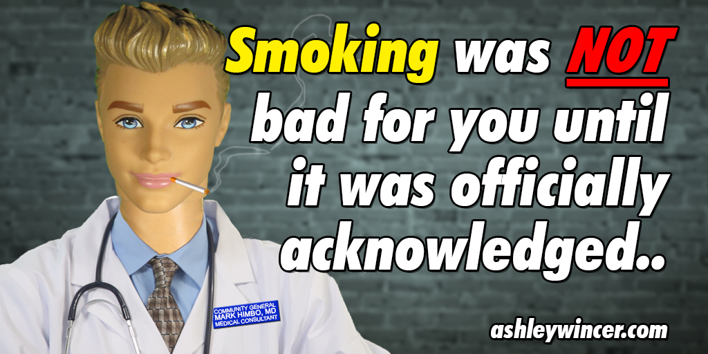 Smoking was not bad for you