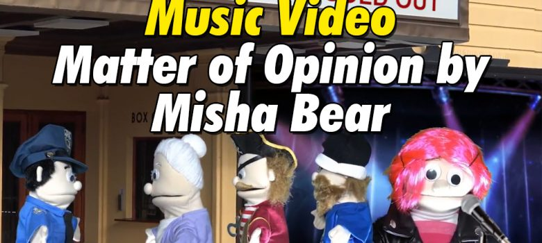 Matter of Opinion by Misha Bear music video has officially launched