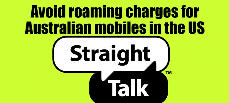 Avoid roaming charges for Australian mobiles in the US