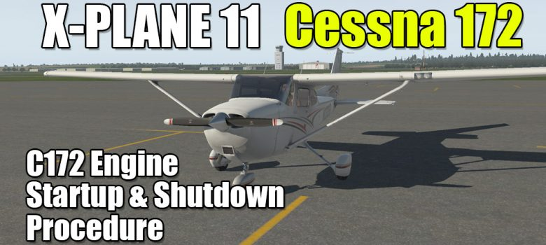 Cessna 172 Engine Startup and Shutdown Procedure