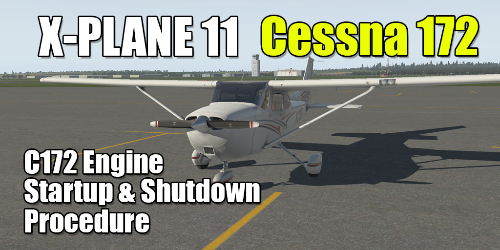 Cessna 172 Engine Startup and Shutdown Procedure
