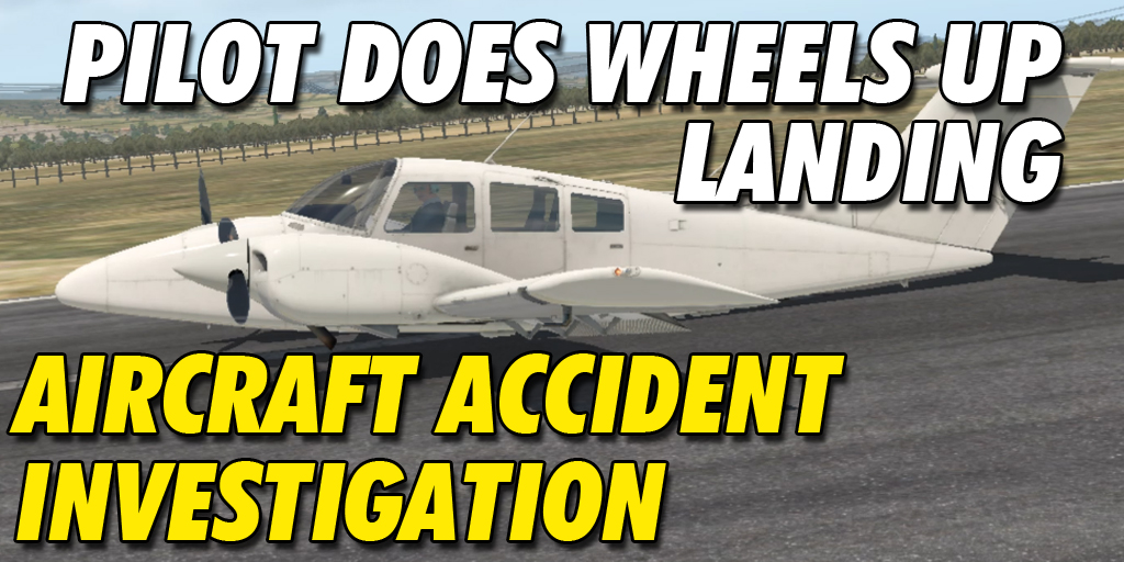 Experienced Pilot Does Wheels Up Landing